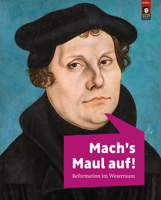 Mach's Maul auf –Reformation im Weserraum, Katalog-Cover